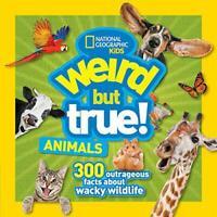 Weird But True Animals (Weird But True) by National Geographic Kids, NEW Book, F