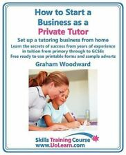 How to Start a Business as a Private Tutor. Set Up a Tutoring Business from Home
