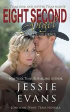 Lonesome Point, Texas: Eight Second Angel : The Ballad of Lily Grace by...
