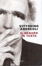 IL DENARO IN TESTA di Vittorino Andreoli - Rizzoli Editore