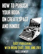 How to Publish Your Book on CreateSpace and Kindle: Easy Publishing with Word 20