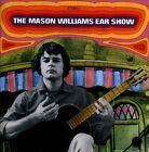 NEW The Mason Williams Ear Show (Audio CD)