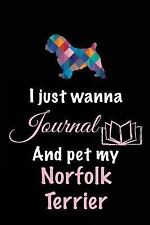 I Just Wanna Journal and Pet My Norfolk Terrier : Dog Books for Kids, 6 X 9,.