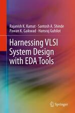 Harnessing VLSI System Design with EDA Tools, Rajanish K. Kamat
