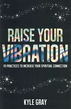 Raise Your Vibration by Kyle Gray NEW