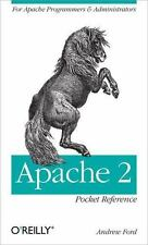 Pocket Reference (o'Reilly) Ser.: Apache 2 : For Apache Programmers and...