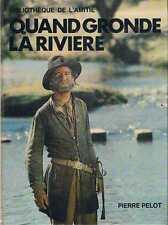 Quand Gronde La Riviere   Pierre Pelot   Bibliotheque De L'amitie
