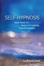 Self-Hypnosis Demystified : New Tools for Deep and Lasting Transformation by...