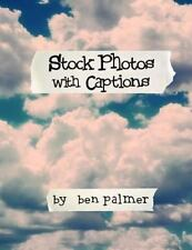 Stock Photos with Captions by Ben Palmer (2013, Paperback)