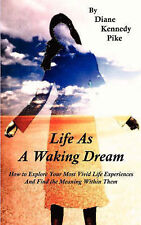 Used (Ln) Life As A Waking Dream by Diane K Pike