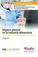 Higiene General en la Industria Alimentaria : Operaciones Auxiliares de...