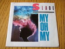 "SLADE - MY OH MY     7""  VINYL PS"