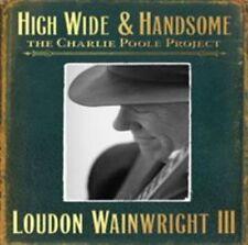 Loudon Wainwright III - High Wide & Handsome The Charlie Ean0805520030526