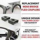Flex Couplers Oakley X Metal Juliet XX X-Squared Mars Penny Romeo 2 Nose Bridge