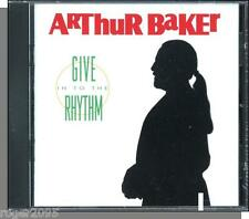 Arthur Baker - Give in to the Rhythm - New 1991 Dance CD!
