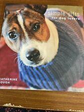 Simple Gifts for Dog Lovers by Catherine Tough - Quick and easy projects