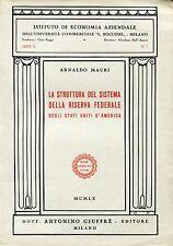 Arnaldo Mauri LA STRUTTURA DELLA RISERVA FEDERALE DEGLI STATI UNITI D'AMERICA