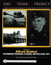 The Tiger Project: Book 1 - Devoted to Germany's World War II Tiger Tank Crews