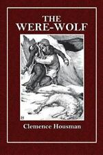The Were-Wolf by Clemence Housman (2015, Paperback)