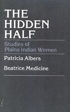 The Hidden Half Studies of Plains Indian Women-ExLibrary