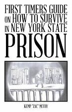 "First Timers Guide on How to Survive in New York State Prison by Kemp ""Zac""..."