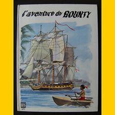 Collection Belles Lectures L'AVENTURE DU BOUNTY Sir J. Barrow Henri Dimpre 1964