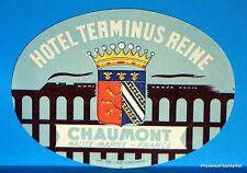 Hotel  TERMINUS REINE  CHAUMONT  HAUTE MARNE  Original  luggage label  BD88