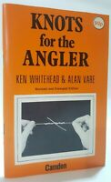 Knots for the Angler Alan Vare Ken Whitehead step-by-step fishing angling book