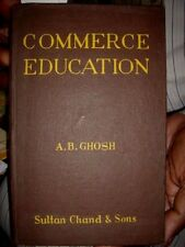 INDIA - COMMERCE EDUCATION  BY A. B. GHOSH 1969  PAGES 119 WITH CHARTS
