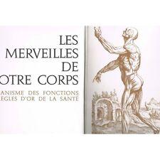 Les MERVEILLES de NOTRE CORPS Mécanisme des Fonctions et Règles de la Santé 1964
