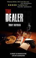 The Dealer, Tony Royden, New
