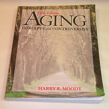 New Aging Concepts And Controversies 5 th Edition Harry R Moody 1-4129-1520-1