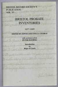 Gloucestershire: Record Society Vol. 57 BRISTOL PROBATE INVENTORIES 1657-1689