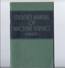 1938 Singer Student's Manual of MACHINE SEWING- -