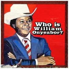 World Psychedelic Classics, Vol. 5: Who Is William Onyeabor? by William Onyeabor