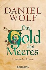 Das Gold des Meeres: Historischer Roman von Wolf, Daniel | Buch | Zustand gut