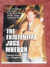 The Existential Joss Whedon : by J. Michael Richardson & J. Douglas Rabb Firefly
