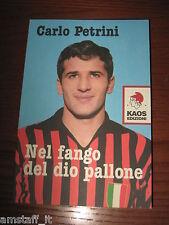 LIBRO/BOOK=NEL FANGO DEL DIO PALLONE=CARLO PETRINI=KAOS EDIZIONI=2003=