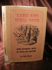 RARE AND WELL DONE Some Historical Notes On Meat and Meatmen Drury 1966 HC/DJ