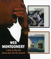 WES MONTGOMERY - A DAY IN THE LIFE/DOWN HERE ON THE GRO  CD NEUF