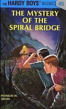 The Mystery of the Spiral Bridge Hardy Boys, Book 45 - Franklin W. Dixon - Hardc