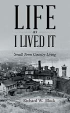 Life as I Lived It: Small Town Country Living (Paperback or Softback)