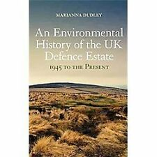 An Environmental History of the UK Defence Estate, 1945 to the Present by...