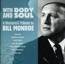 With Body And Soul A Bluegrass Tribute To Bill Monroe [CD]