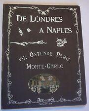 Publicité internationale De londres à NAPLES via Ostende Monaco.Monte-Carlo.1912