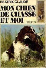 MON CHIEN DE CHASSE ET MOI   B. CLAUDE    1975