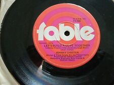 JOHNNY CHESTER-LET'S BUILD A LOVE TOGETHER.7'' SINGLE