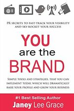 YOU are the BRAND: PR secrets to fast-track your visibility and sky-rocket your