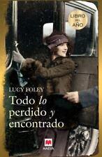TODO LO PERDIDO Y ENCONTRADO / THE BOOK OF LOST AND FOUND - FOLEY, LUCY/ VILLAR,