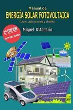 Manual de Energia Solar Fotovoltaica : Usos, Aplicaciones y Diseno by Miguel...
